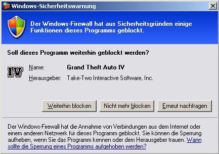 Die Windows Firewall fragt: immer blockieren oder nie mehr blockieren oder nur diesmal blockieren.